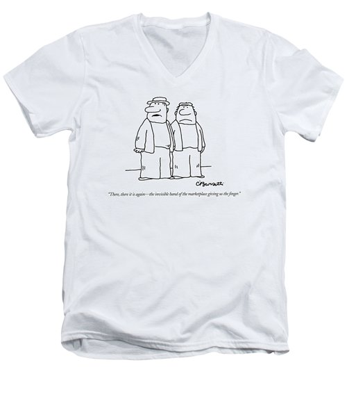 There, There It Is Again - The Invisible Hand  Of Men's V-Neck T-Shirt