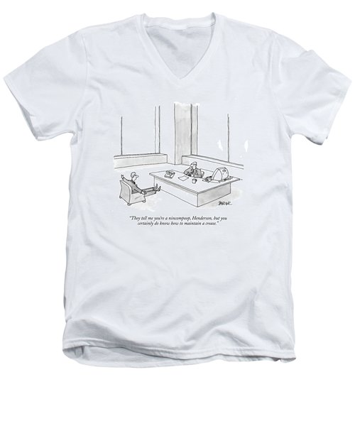 They Tell Me You're A Nincompoop Men's V-Neck T-Shirt