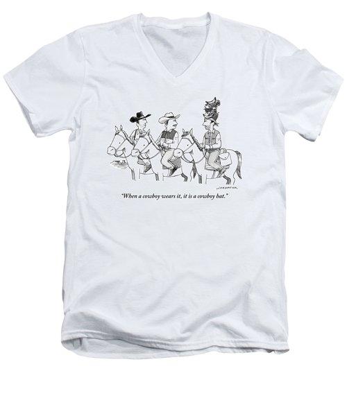 When A Cowboy Wears It, It Is A Cowboy Hat Men's V-Neck T-Shirt