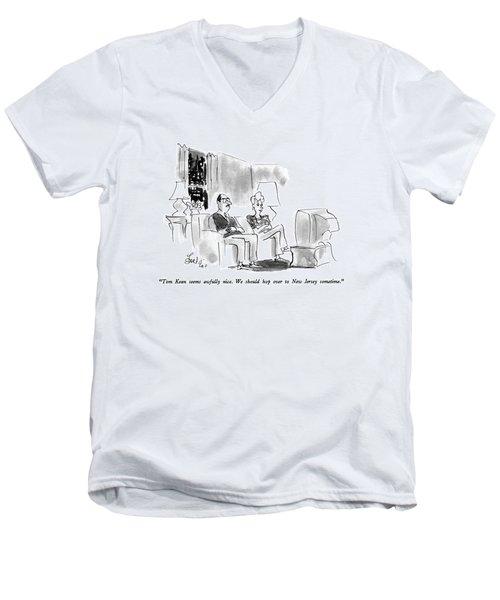 Tom Kean Seems Awfully Nice.  We Should Hop Men's V-Neck T-Shirt