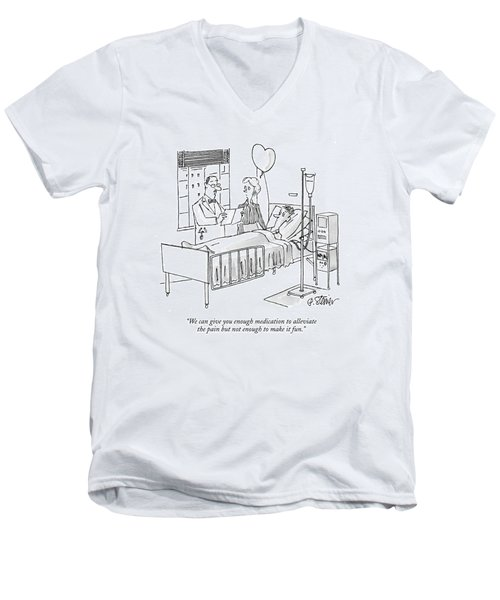 We Can Give You Enough Medication To Alleviate Men's V-Neck T-Shirt