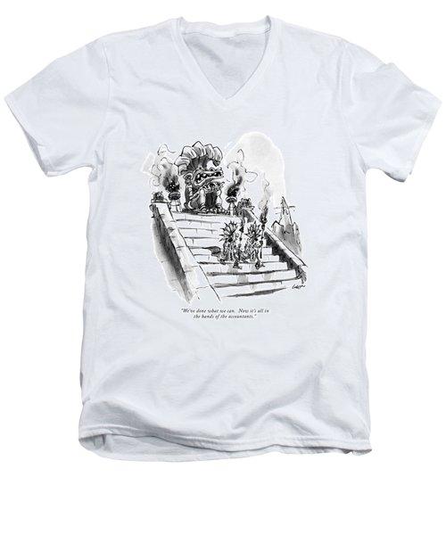 We've Done What We Can.  Now It's All Men's V-Neck T-Shirt