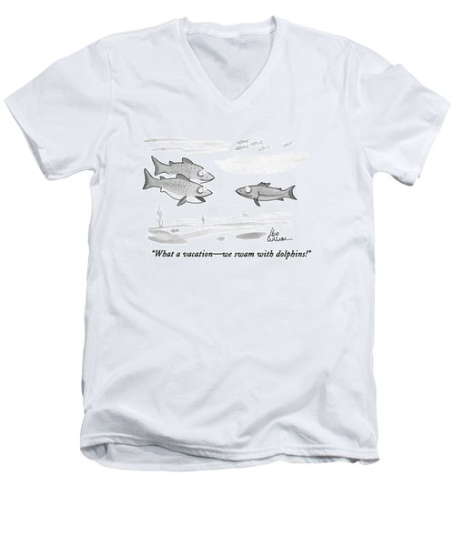 What A Vacation - We Swam With Dolphins! Men's V-Neck T-Shirt