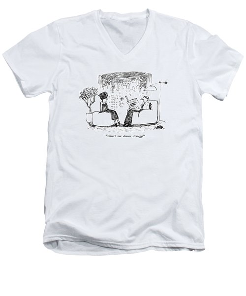 What's Our Dinner Strategy? Men's V-Neck T-Shirt