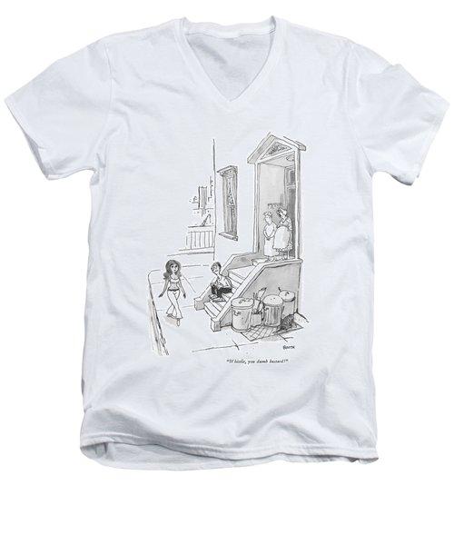 Whistle, You Dumb Bastard! Men's V-Neck T-Shirt