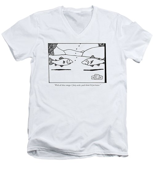 With All These Omega-3 Fatty Acids Men's V-Neck T-Shirt