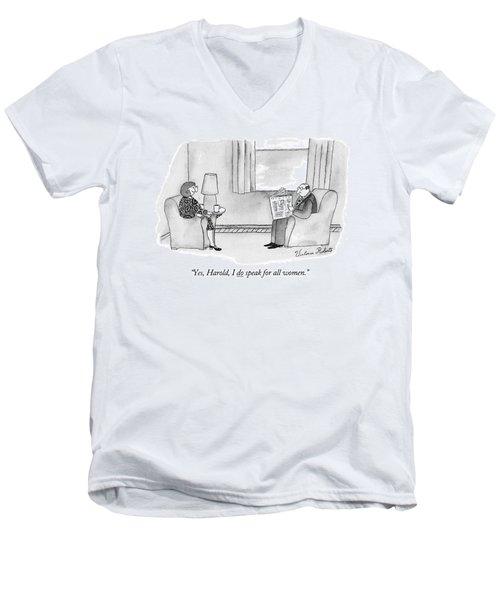 Yes, Harold, I Do Speak For All Women Men's V-Neck T-Shirt