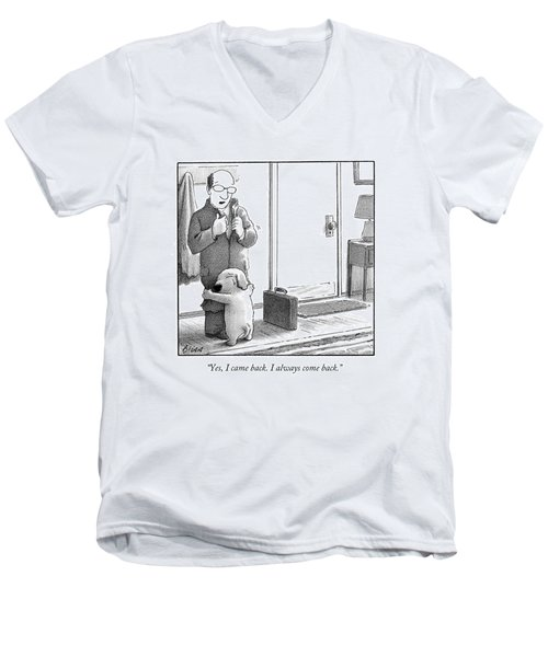Yes, I Came Back. I Always Come Back Men's V-Neck T-Shirt by Harry Bliss
