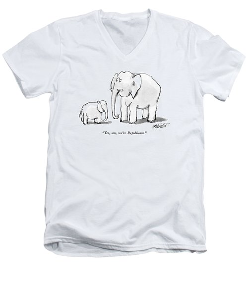 Yes, Son, We're Republicans Men's V-Neck T-Shirt