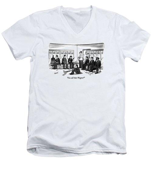 You Call That Wagner? Men's V-Neck T-Shirt