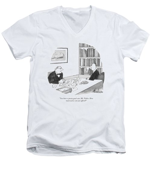 You Have A Pretty Good Case Men's V-Neck T-Shirt