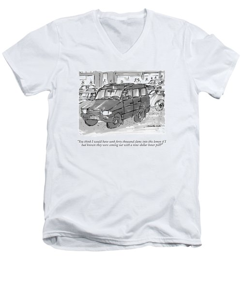 You Think I Would Have Sunk Forty Thousand Clams Men's V-Neck T-Shirt