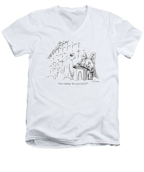 You're Kidding!  You Count S.a.t.s? Men's V-Neck T-Shirt