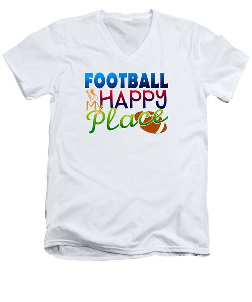 Football Is My Happy Place Men's V-Neck T-Shirt by Shelley Overton