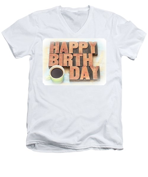 Happy Birthday Greeting Card In Wood Type Men's V-Neck T-Shirt