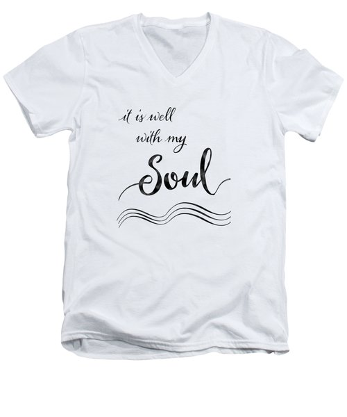 Inspirational Typography Script Calligraphy - It Is Well With My Soul Men's V-Neck T-Shirt by Audrey Jeanne Roberts