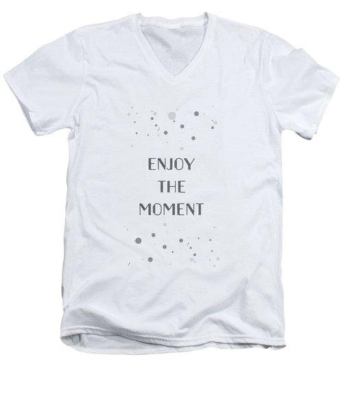Text Art Enjoy The Moment Men's V-Neck T-Shirt