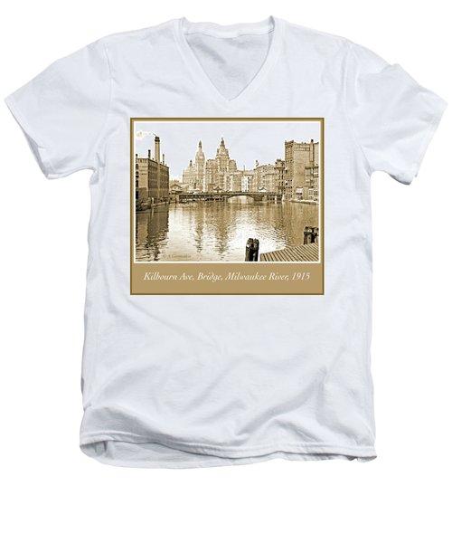 Kilbourn Avenue Bridge, Milwaukee River, C.1915, Vintage Photogr Men's V-Neck T-Shirt