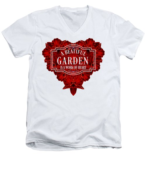 A Beautiful Garden Is A Work Of Heart Tee Men's V-Neck T-Shirt