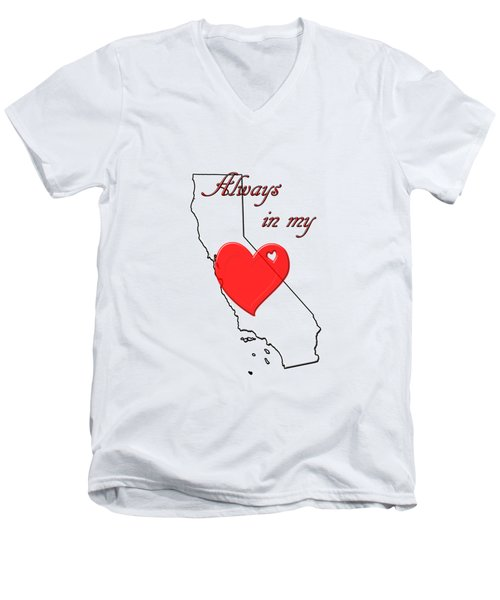 Always In My Heart Ca Men's V-Neck T-Shirt