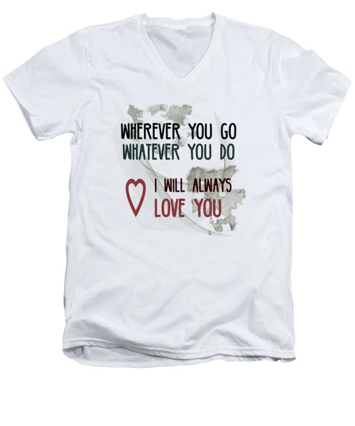 Wherever You Go Men's V-Neck T-Shirt