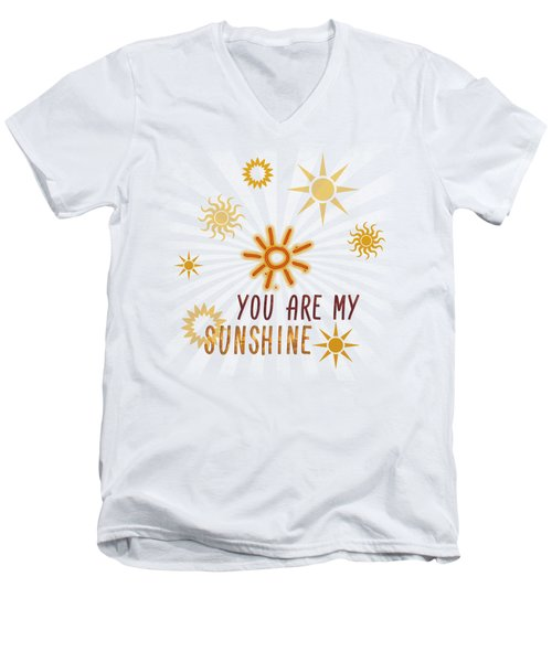 You Are My Sunshine Men's V-Neck T-Shirt