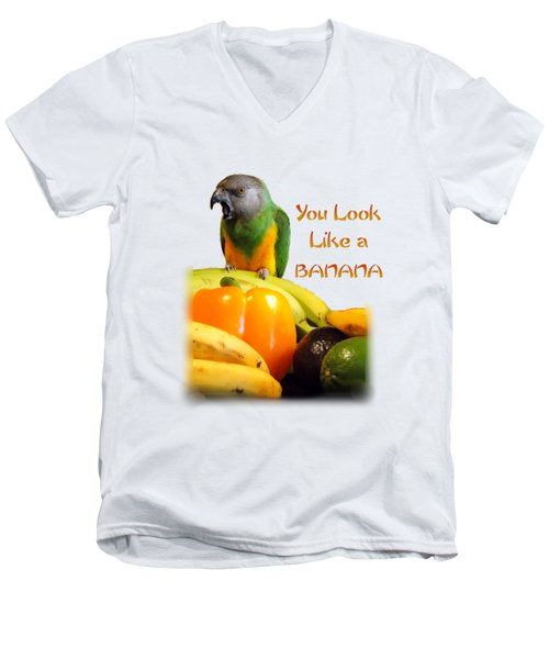 You Look Like A Banana 2 Men's V-Neck T-Shirt