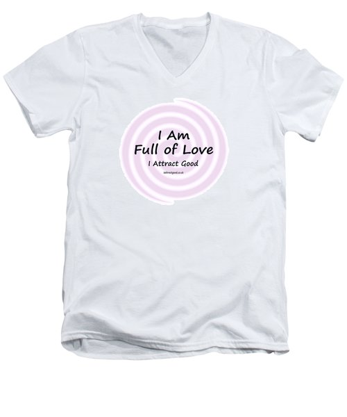 I Am Full Of Love Men's V-Neck T-Shirt