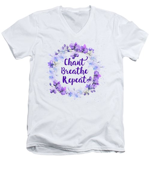 Chant, Breathe, Repeat Men's V-Neck T-Shirt by Tammy Wetzel