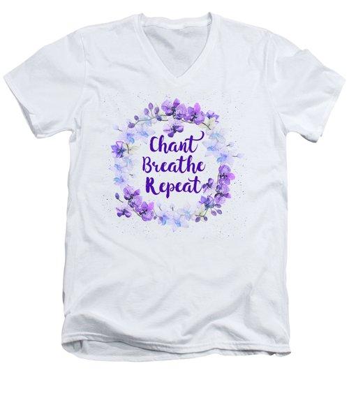 Chant, Breathe, Repeat Men's V-Neck T-Shirt