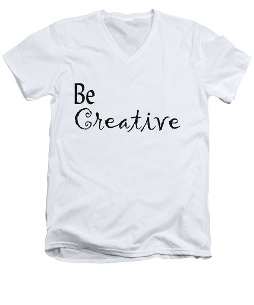 Be Creative Men's V-Neck T-Shirt