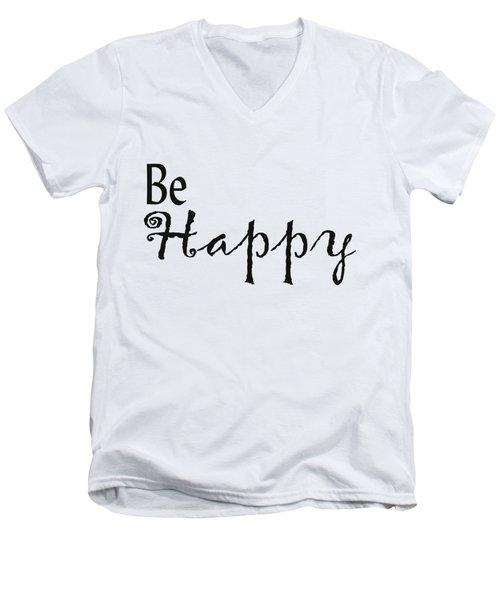 Be Happy Men's V-Neck T-Shirt by Kerri Mortenson