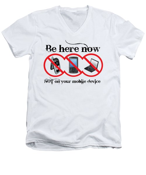 Be Here Now Men's V-Neck T-Shirt by Robert G Kernodle