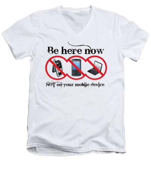 Be Here Now Men's V-Neck T-Shirt