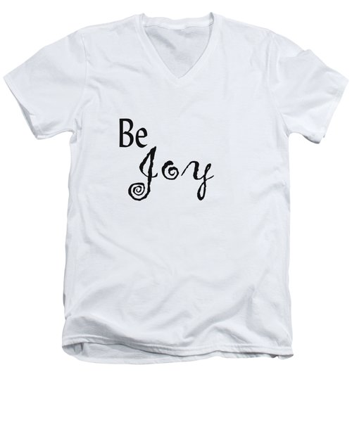 Be Joy Men's V-Neck T-Shirt by Kerri Mortenson