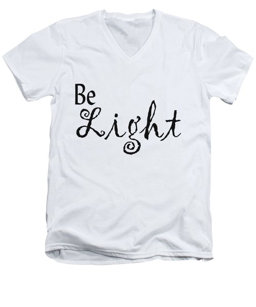 Be Light Men's V-Neck T-Shirt