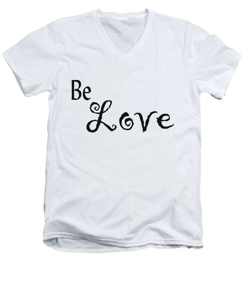 Be Love Men's V-Neck T-Shirt by Kerri Mortenson