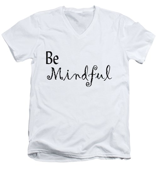 Be Mindful Men's V-Neck T-Shirt