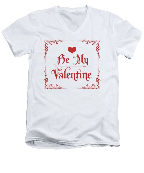 Be My Valentine Men's V-Neck T-Shirt