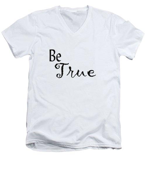 Be True Men's V-Neck T-Shirt by Kerri Mortenson