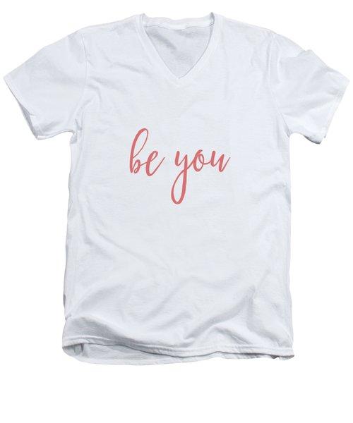Be You Men's V-Neck T-Shirt