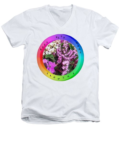 Bees Need More Flowers T Shirt Men's V-Neck T-Shirt