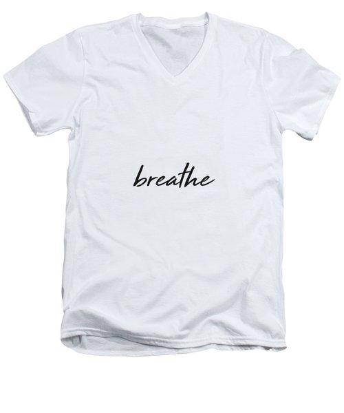 Breathe - Minimalist Print - Black And White - Typography - Quote Poster Men's V-Neck T-Shirt