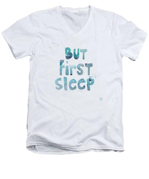 But First Sleep Men's V-Neck T-Shirt by Linda Woods