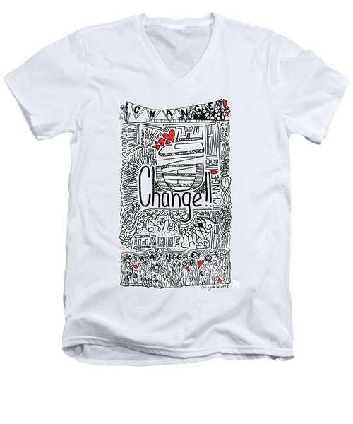 Change - Motivational Drawing Men's V-Neck T-Shirt