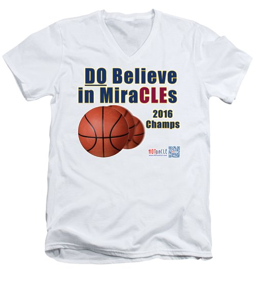 Cleveland Basketball 2016 Champs Believe In Miracles Men's V-Neck T-Shirt