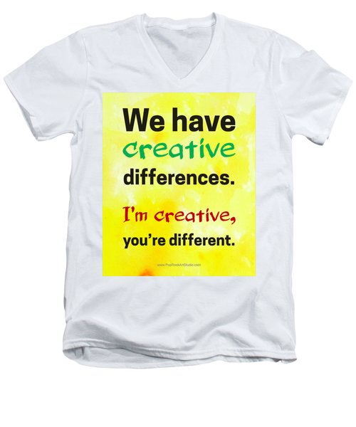 Men's V-Neck T-Shirt featuring the digital art Creative Differences Quote Art by Bob Baker