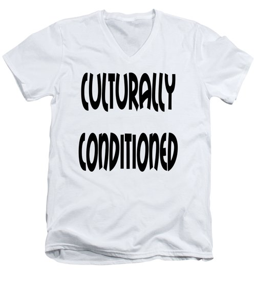 Culturally Condition - Conscious Mindful Quotes Men's V-Neck T-Shirt