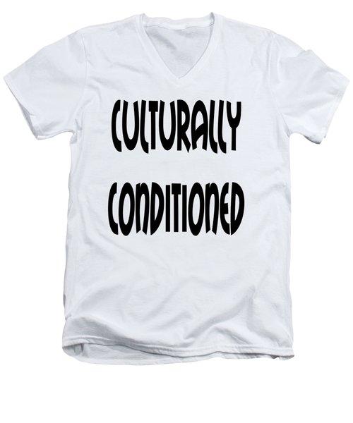 Cultural Conditioning Quotes Art Prints Men's V-Neck T-Shirt