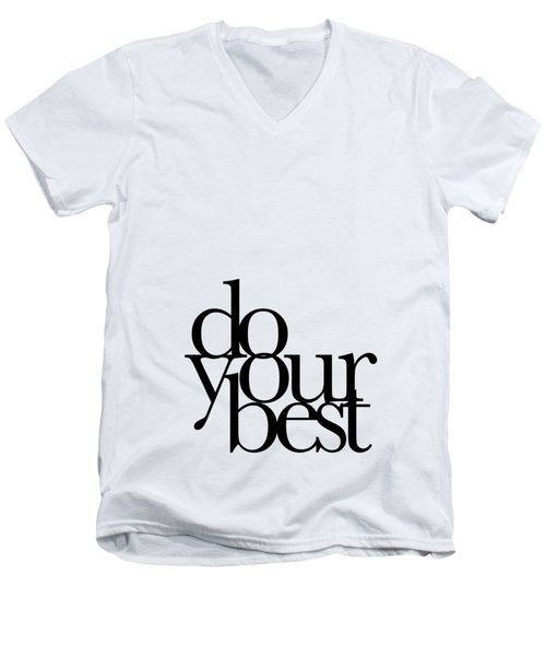 Do Your Best Men's V-Neck T-Shirt by Cortney Herron